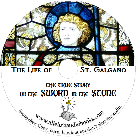 http://www.alleluiaaudiobooks.com/the-true-story-of-the-sword-in-the-stone-st-galgano/