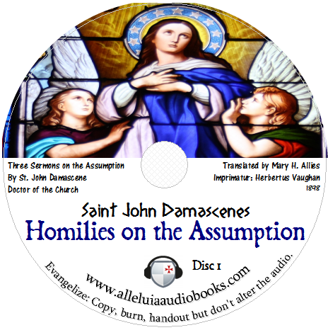 Catholic Homilies: St  John Damascenes Homilies on the Assumption